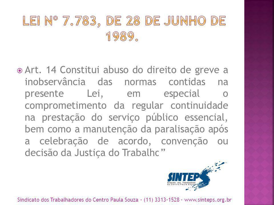 Art. 14 Constitui abuso do direito de greve a inobservância das normas contidas na presente Lei, em especial o comprometimento da regular continuidade
