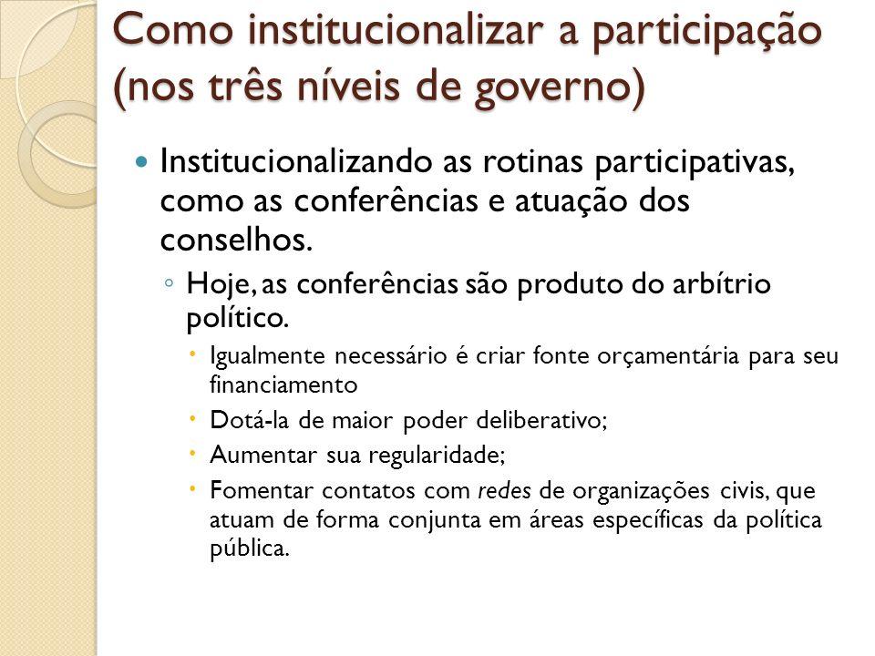 A forma como se desenham os mecanismos de participação envolve o risco de: Reproduzirmos a participação seletiva, que dá acesso a grupos cujo poder de intervir na formulação das políticas já era expressivo ou preexistia à criação dos novos fóruns de representação.