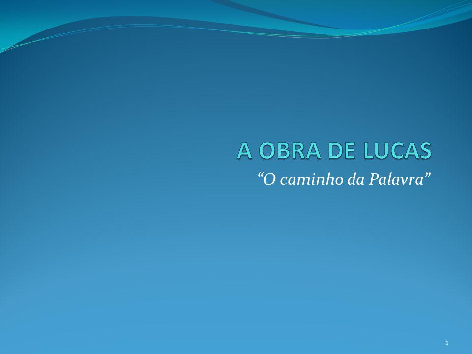 UMA OBRA EM DOIS VOLUMES Primeira parte: o Evangelho (Lc 1,1-4).