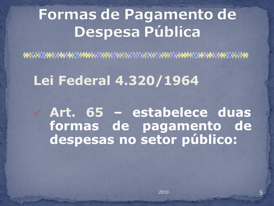 2010 5 Lei Federal 4.320/1964 Art.