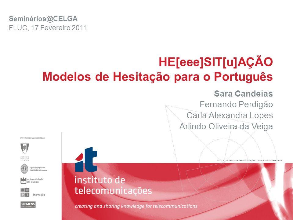 12 Perspetivas Seminários@CELGA: Fevereiro 17, 2011 Identificação de regularidades no âmbito da sintaxe e da morfologia da prosódia ???