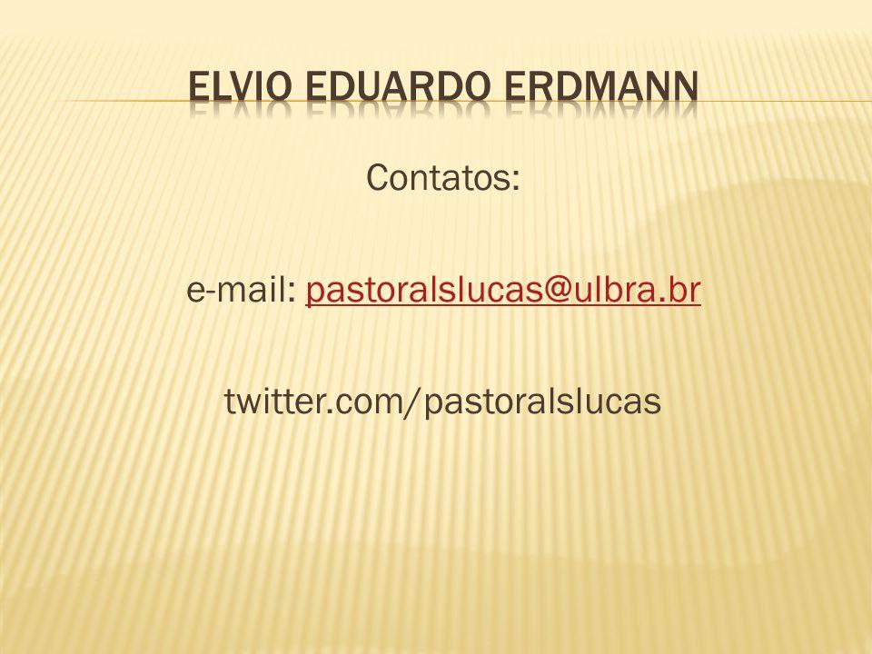 Contatos: e-mail: pastoralslucas@ulbra.brpastoralslucas@ulbra.br twitter.com/pastoralslucas