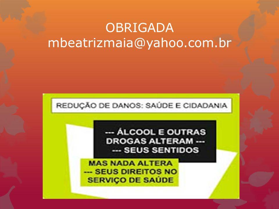 OBRIGADA mbeatrizmaia@yahoo.com.br