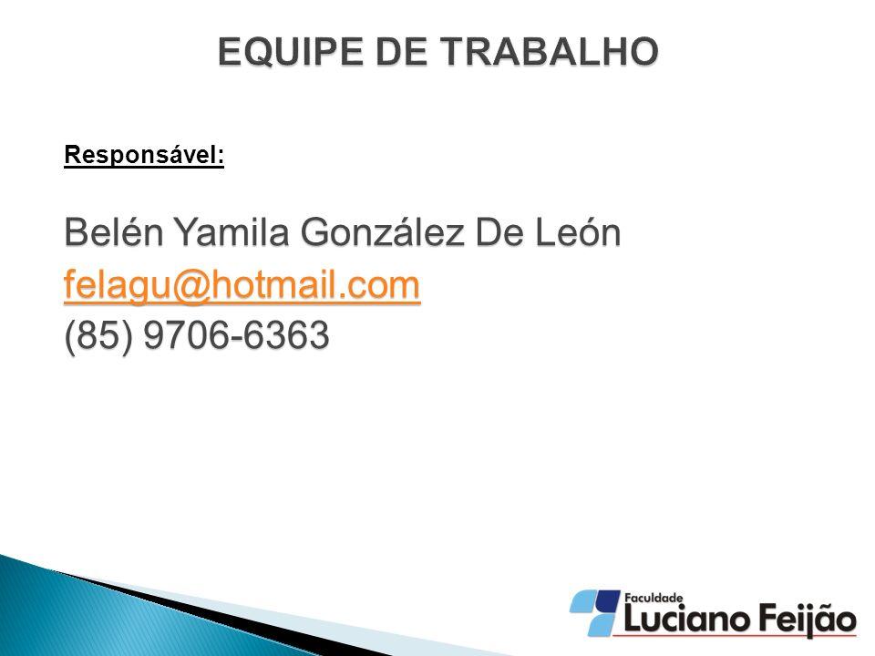 Responsável: Belén Yamila González De León felagu@hotmail.com (85) 9706-6363