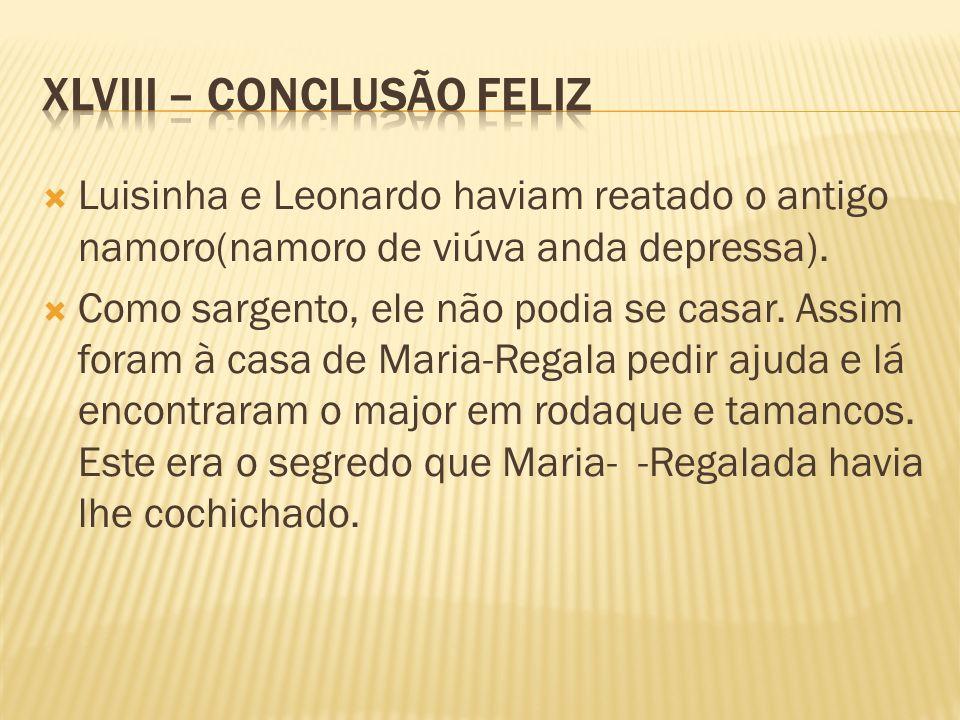 Luisinha e Leonardo haviam reatado o antigo namoro(namoro de viúva anda depressa).