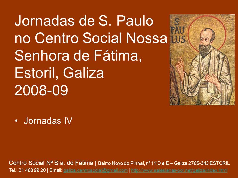 Jornadas de S. Paulo no Centro Social Nossa Senhora de Fátima, Estoril, Galiza 2008-09 Jornadas IV Centro Social Nª Sra. de Fátima | Bairro Novo do Pi