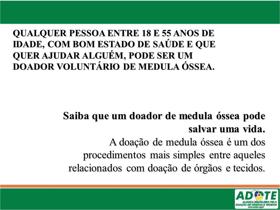 Saiba que um doador de medula óssea pode salvar uma vida. A doação de medula óssea é um dos procedimentos mais simples entre aqueles relacionados com