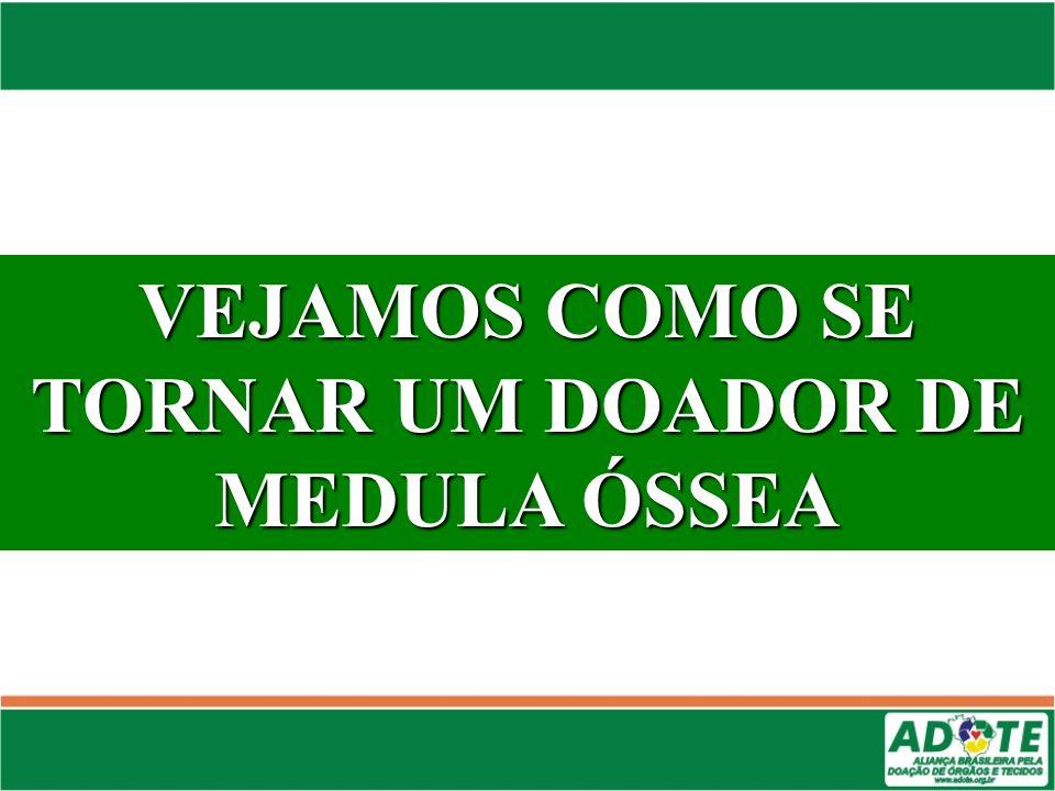 VEJAMOS COMO SE TORNAR UM DOADOR DE MEDULA ÓSSEA