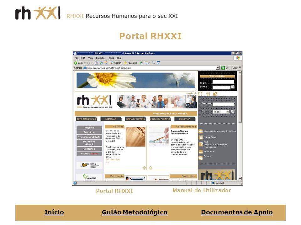 Portal RHXXI Manual do Utilizador InícioGuião MetodológicoDocumentos de Apoio
