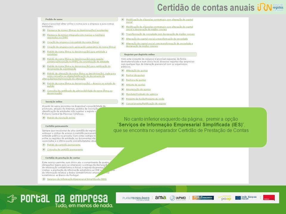 No canto inferior esquerdo da página, premir a opção Serviços de Informação Empresarial Simplificada (IES), que se encontra no separador Certidão de P