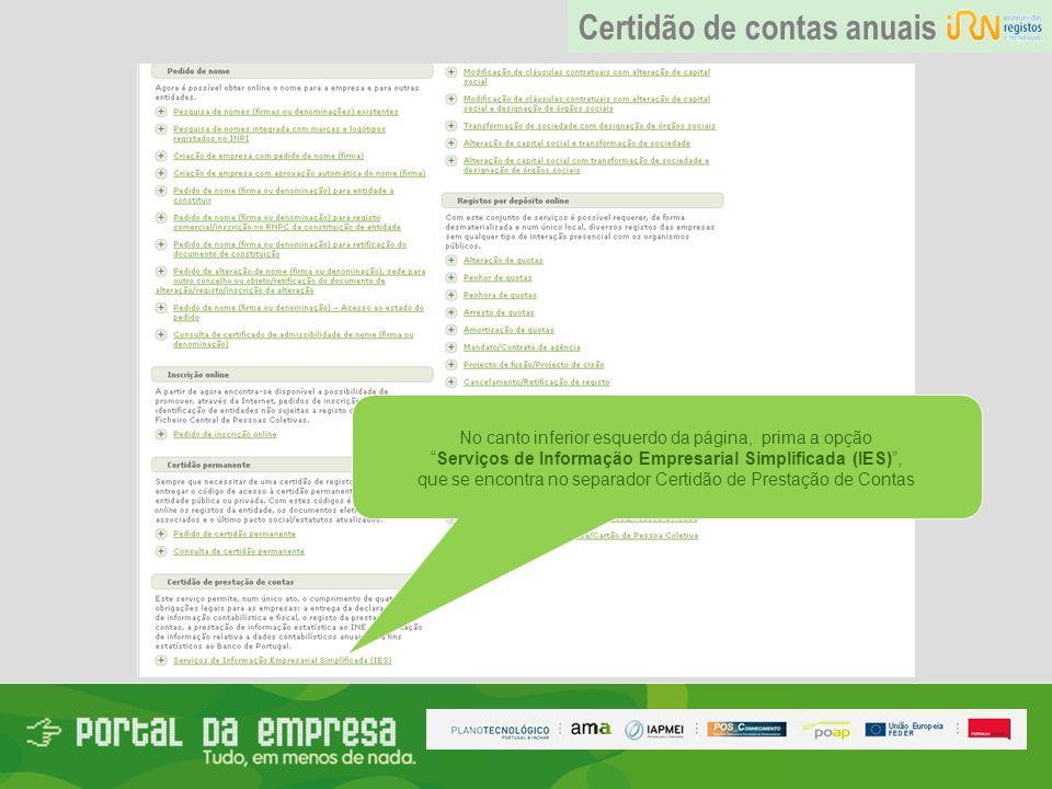 No canto inferior esquerdo da página, prima a opção Serviços de Informação Empresarial Simplificada (IES), que se encontra no separador Certidão de Pr