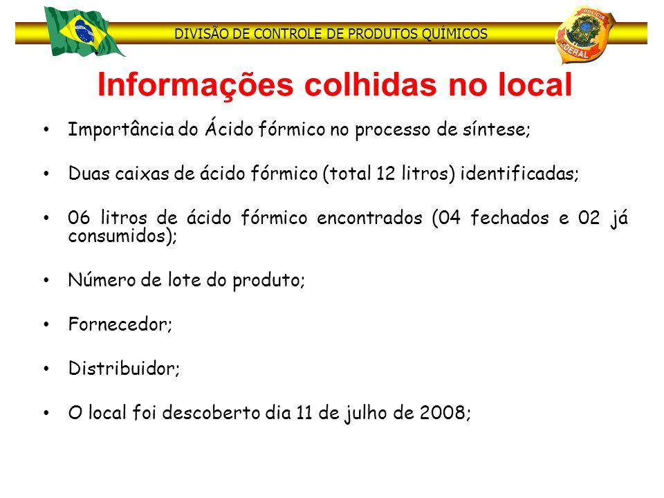 DIVISÃO DE CONTROLE DE PRODUTOS QUÍMICOS Informações colhidas no local Importância do Ácido fórmico no processo de síntese; Duas caixas de ácido fórmi