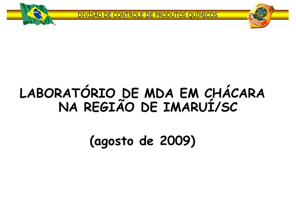 DIVISÃO DE CONTROLE DE PRODUTOS QUÍMICOS LABORATÓRIO DE MDA EM CHÁCARA NA REGIÃO DE IMARUÍ/SC (agosto de 2009)