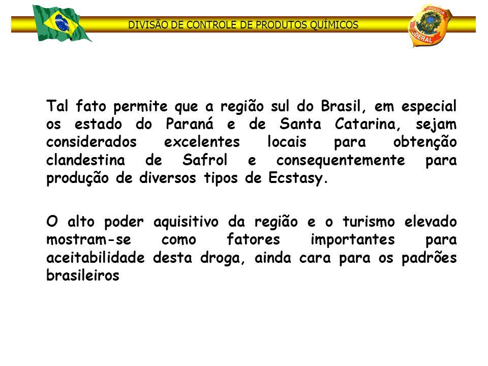 DIVISÃO DE CONTROLE DE PRODUTOS QUÍMICOS Tal fato permite que a região sul do Brasil, em especial os estado do Paraná e de Santa Catarina, sejam consi
