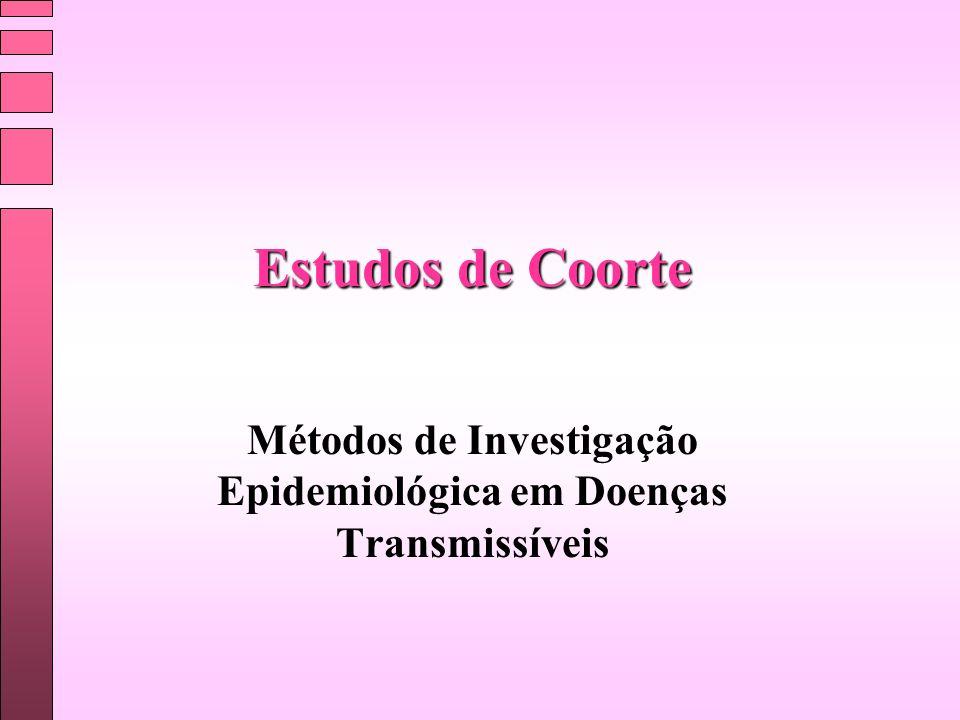 Estudos de Coorte Métodos de Investigação Epidemiológica em Doenças Transmissíveis