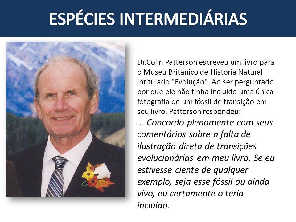 Dr.Colin Patterson escreveu um livro para o Museu Britânico de História Natural intitulado