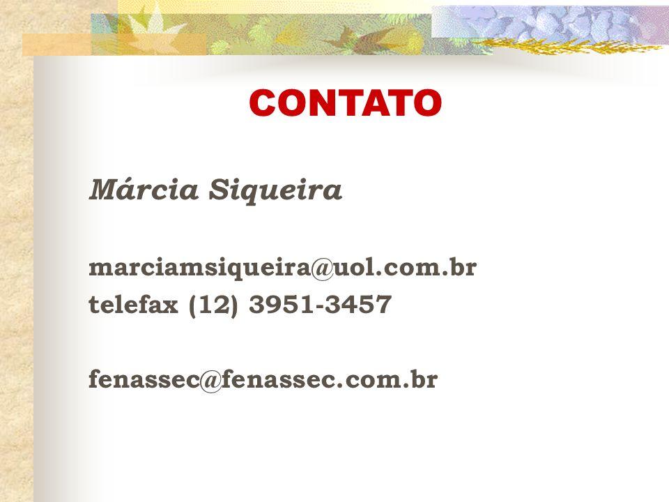 CONTATO Márcia Siqueira marciamsiqueira@uol.com.br telefax (12) 3951-3457 fenassec@fenassec.com.br
