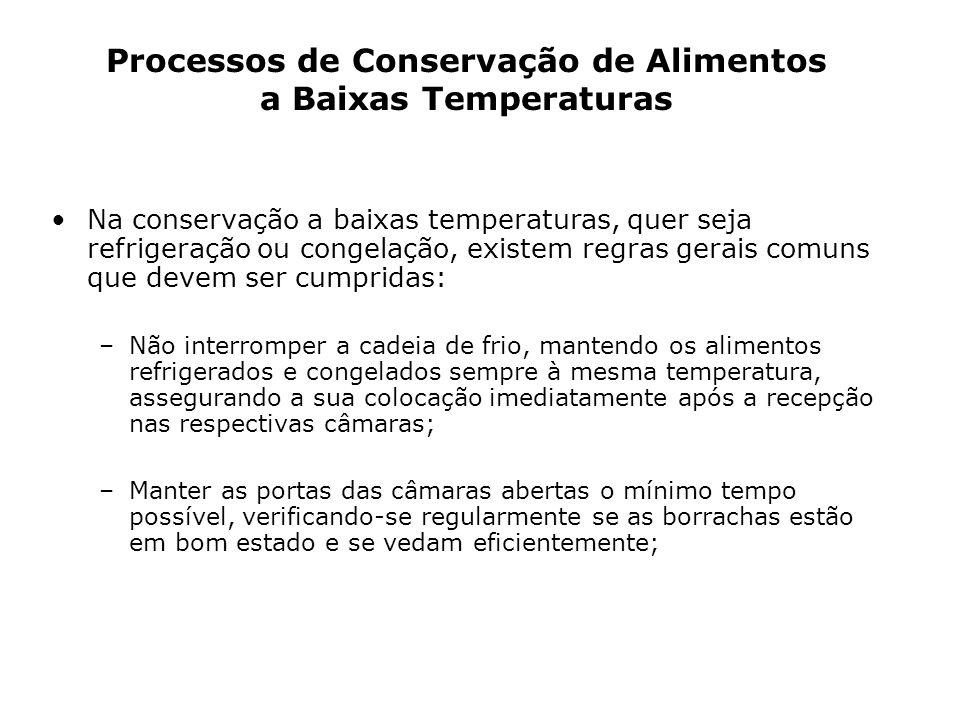 Na conservação a baixas temperaturas, quer seja refrigeração ou congelação, existem regras gerais comuns que devem ser cumpridas: –Não interromper a c