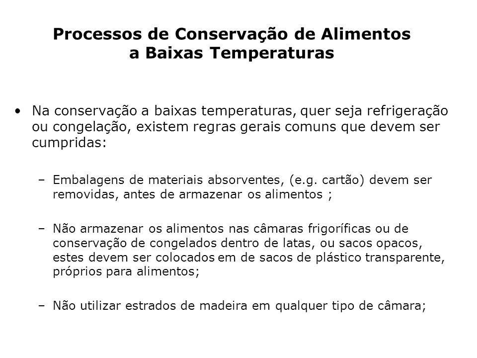 Na conservação a baixas temperaturas, quer seja refrigeração ou congelação, existem regras gerais comuns que devem ser cumpridas: –Embalagens de mater
