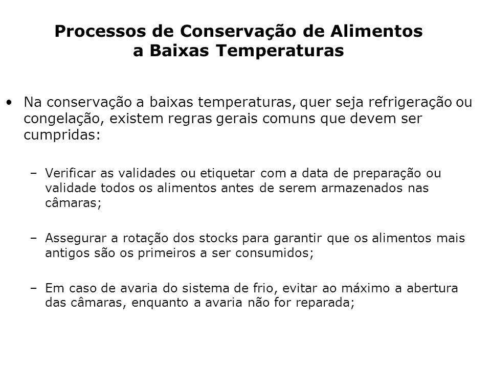 Na conservação a baixas temperaturas, quer seja refrigeração ou congelação, existem regras gerais comuns que devem ser cumpridas: –Verificar as valida