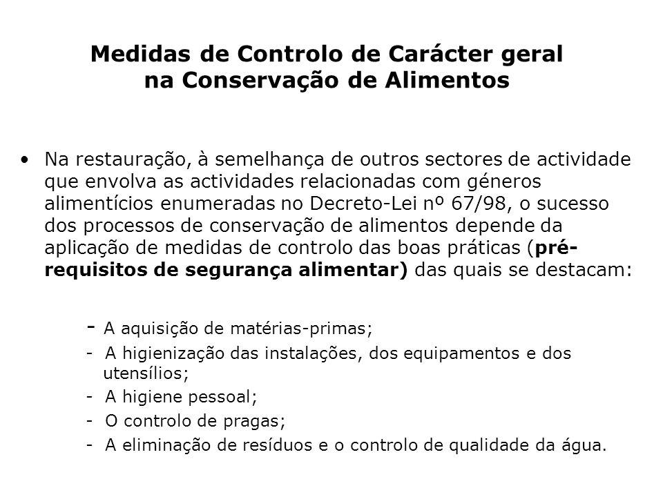 Medidas de Controlo de Carácter geral na Conservação de Alimentos Na restauração, à semelhança de outros sectores de actividade que envolva as activid