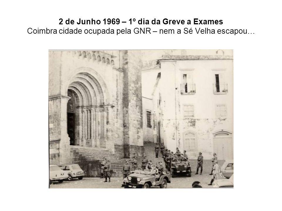 2 de Junho 1969 – 1º dia da Greve a Exames Coimbra cidade ocupada pela GNR – nem a Sé Velha escapou…