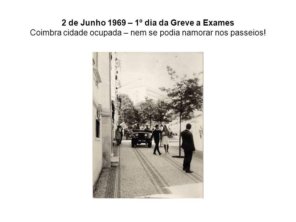 2 de Junho 1969 – 1º dia da Greve a Exames Coimbra cidade ocupada – nem se podia namorar nos passeios!