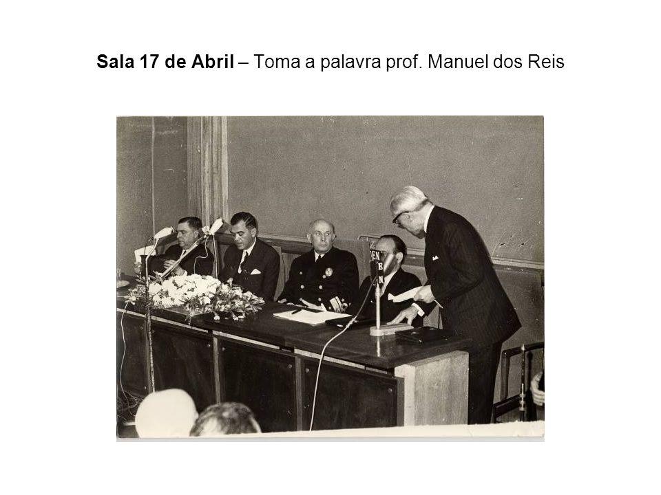 Sala 17 de Abril – Toma a palavra prof. Manuel dos Reis