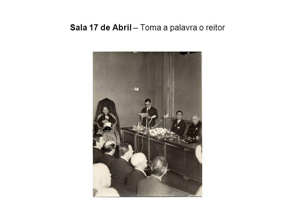 Sala 17 de Abril – Toma a palavra o reitor