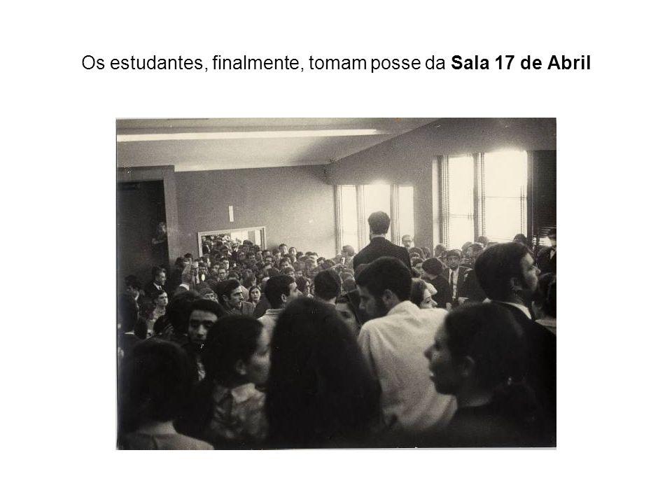 Os estudantes, finalmente, tomam posse da Sala 17 de Abril