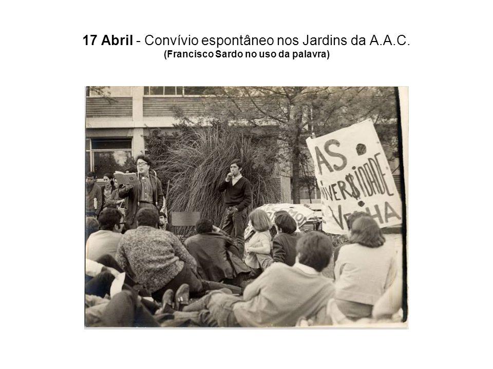 17 Abril - Convívio espontâneo nos Jardins da A.A.C. (Francisco Sardo no uso da palavra)