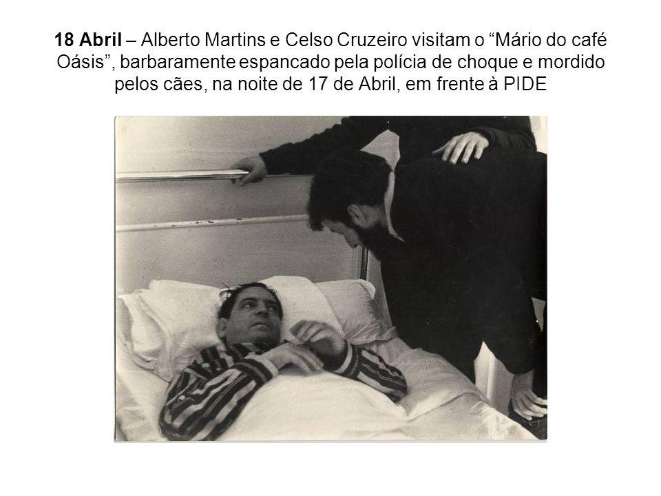 18 Abril – Alberto Martins e Celso Cruzeiro visitam o Mário do café Oásis, barbaramente espancado pela polícia de choque e mordido pelos cães, na noit