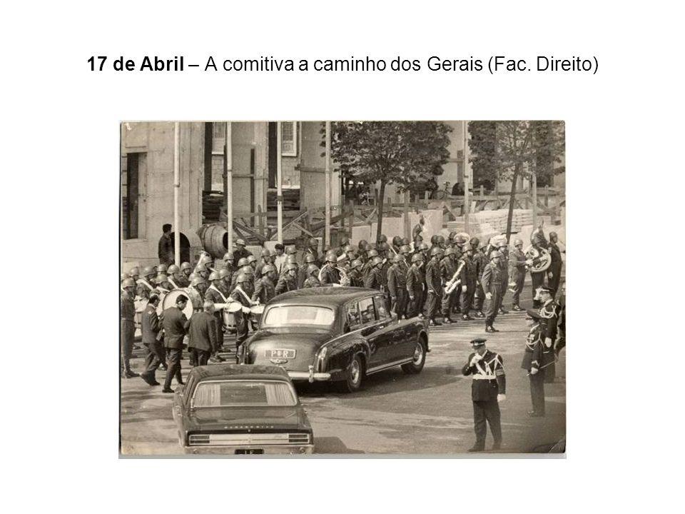 17 de Abril – A comitiva a caminho dos Gerais (Fac. Direito)