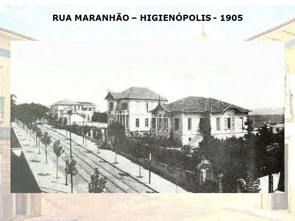 RUA MARANHÃO – HIGIENÓPOLIS - 1905