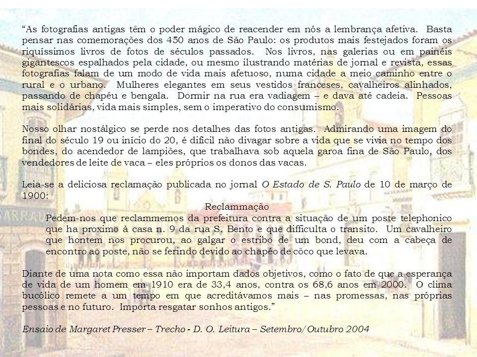 MEMÓRIAS DE UMA GRANDE CIDADE São Paulo de Antigamente Isto é São Paulo – Demônios da Garoa Para transição de slides, pressionar o lado esquerdo do mo