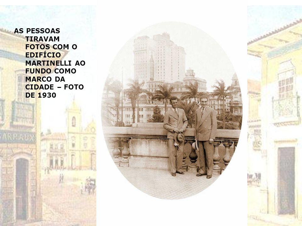 VIADUTO DO CHÁ COM EDIFÍCIO MARTINELLI AO FUNDO - 1930
