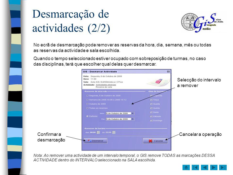 Introdução de novas actividades (1/3) O módulo de marcações do GIS permite a introdução e edição de actividades que não sejam disciplinas, como por exemplo, congressos, seminários, apresentações, etc.
