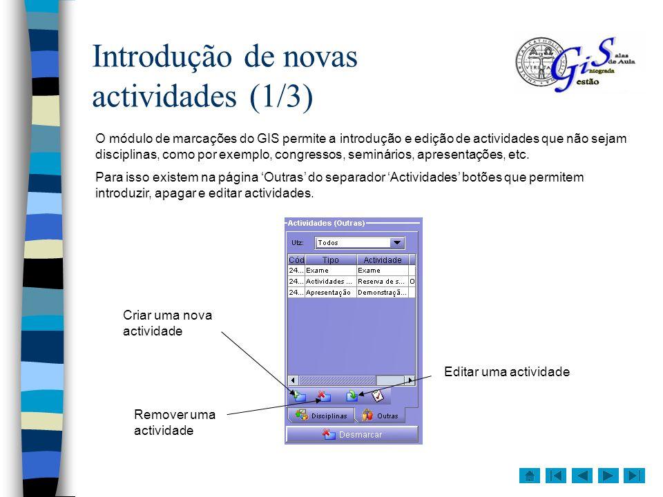 Introdução de novas actividades (2/3) Ao clicar no botão para introduzir uma nova actividade é nos apresentada uma janela para preenchermos com os dados necessários.