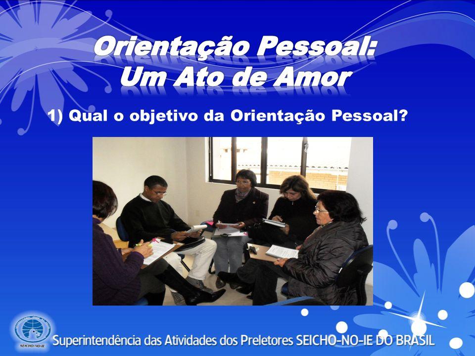 1) Qual o objetivo da Orientação Pessoal?