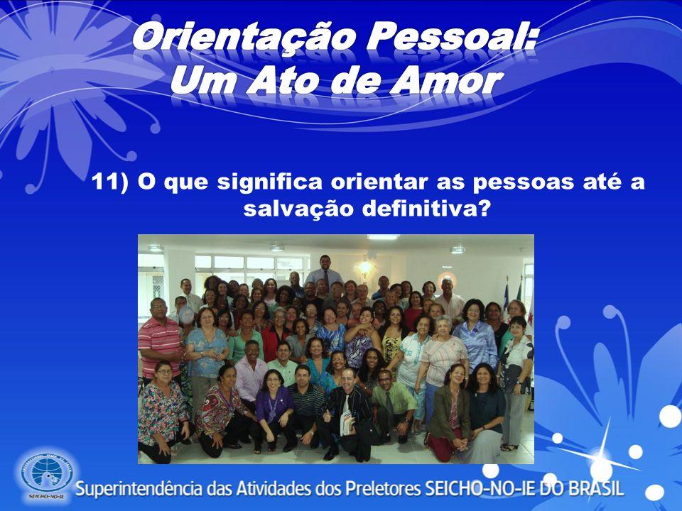 11) O que significa orientar as pessoas até a salvação definitiva?