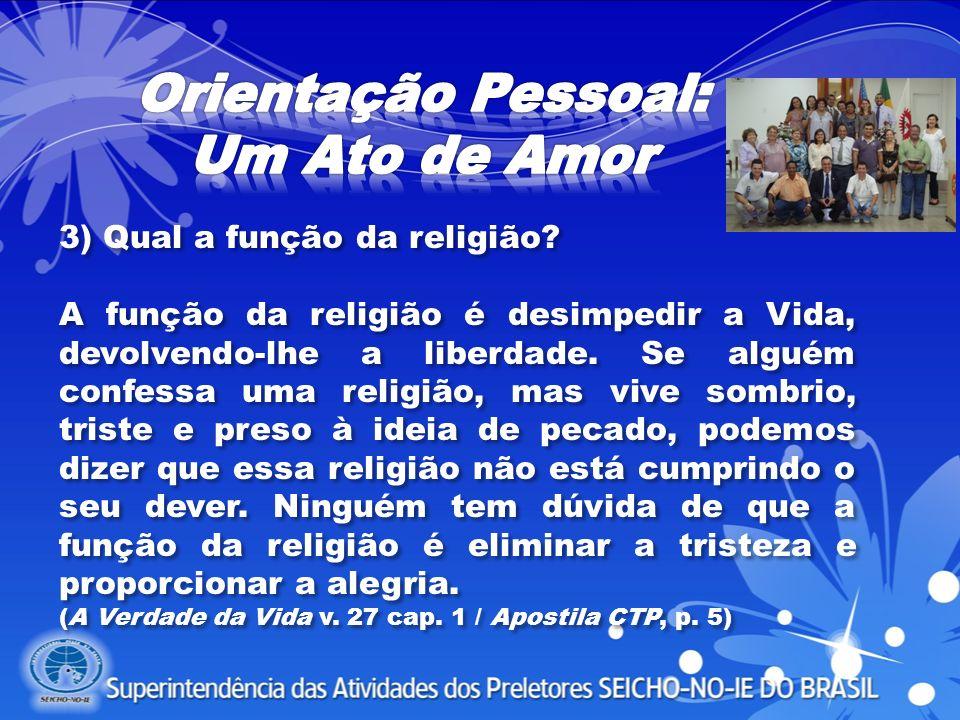 9) Em se tratando de orientação pessoal, qual o preparo mental que deverá ser realizado pelo orientador religioso na condução dessa prática?