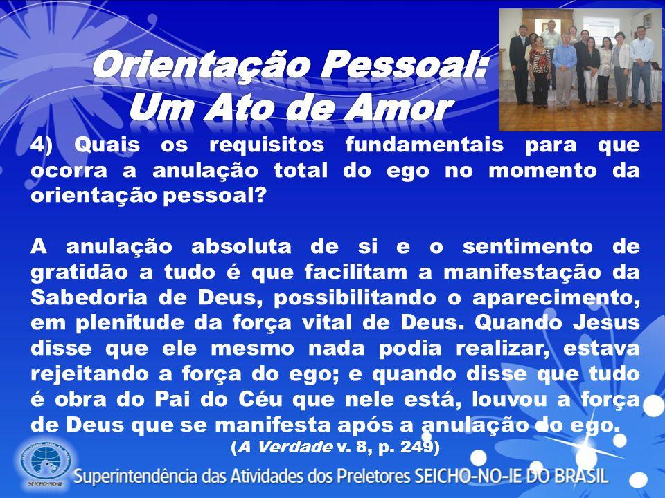 A anulação absoluta de si e o sentimento de gratidão a tudo é que facilitam a manifestação da Sabedoria de Deus, possibilitando o aparecimento, em ple
