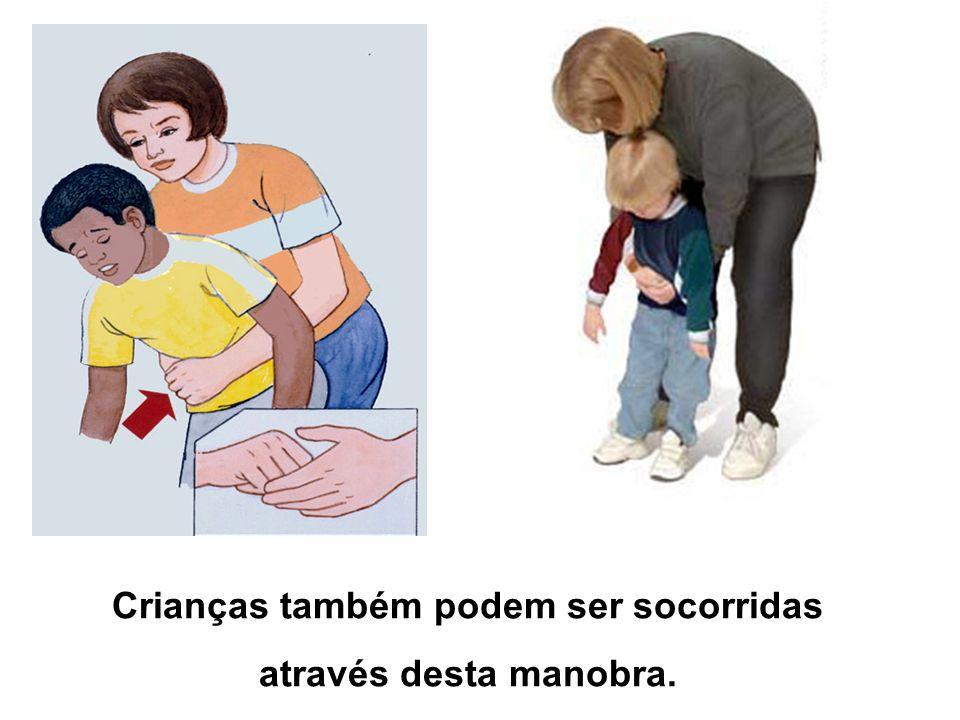Crianças também podem ser socorridas através desta manobra.