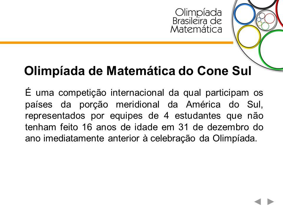 Olimpíada de Matemática do Cone Sul É uma competição internacional da qual participam os países da porção meridional da América do Sul, representados