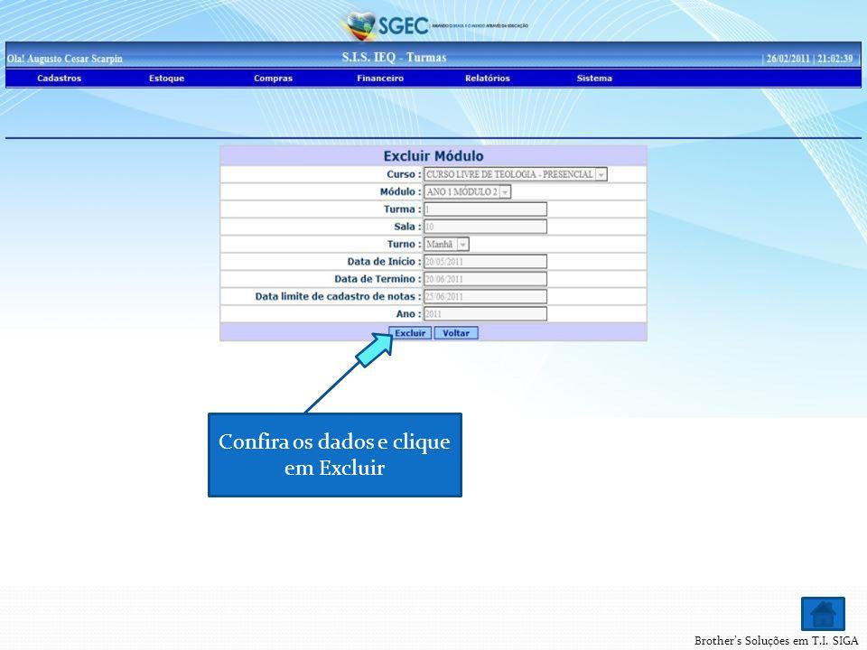 Brothers Soluções em T.I. SIGA Confira os dados e clique em Excluir