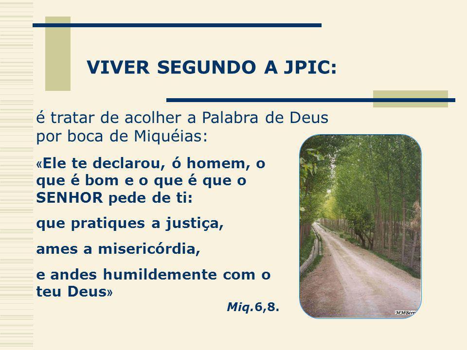 « Ele te declarou, ó homem, o que é bom e o que é que o SENHOR pede de ti: que pratiques a justiça, ames a misericórdia, e andes humildemente com o te