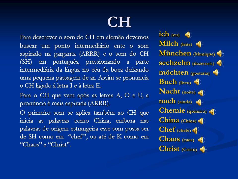CK glück (sorte) Stock (andar, piso) Prevalece apenas o som do K. Como em português, ele tem o som do C + A, O, U.