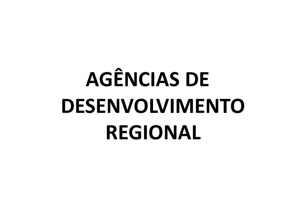 AGÊNCIAS DE DESENVOLVIMENTO REGIONAL