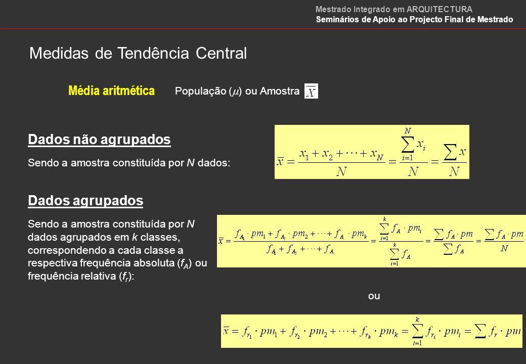 Mediana A Mediana de um conjunto de dados, organizados por ordem crescente ou decrescente de grandeza, é o valor central ou a média aritmética dos dois valores centrais, consoante o número de dados é ímpar ou par, respectivamente.