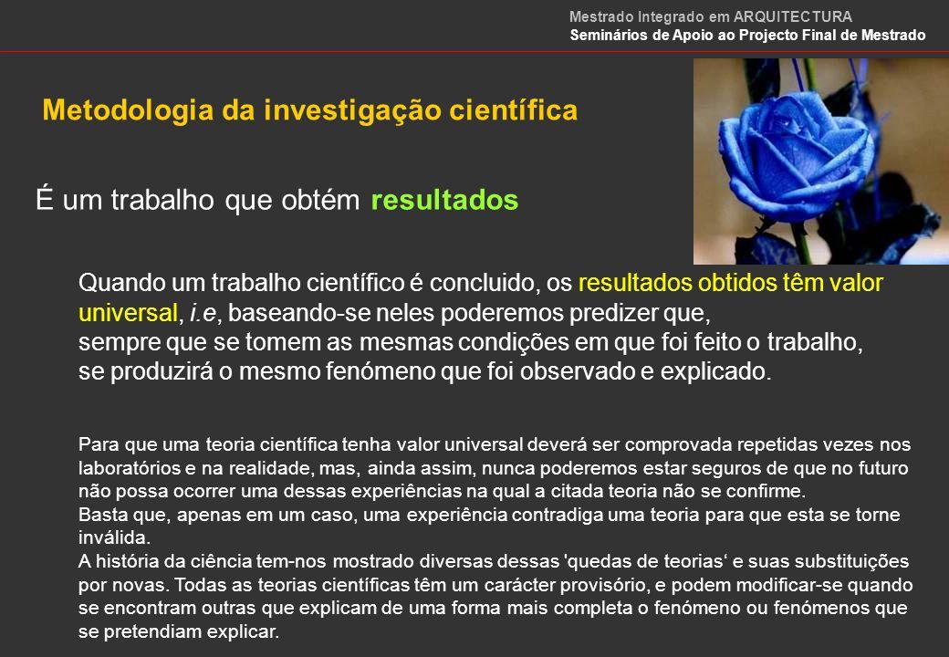 É um trabalho que usa o método científico e experimental Este método alterou a maneira de fazer ciência, que até aí se limitava quase só à observação.